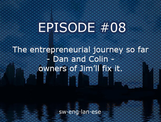 Episode 8 – The entrepreneurial journey so far – Colin & Dan from Jim'll Fix It