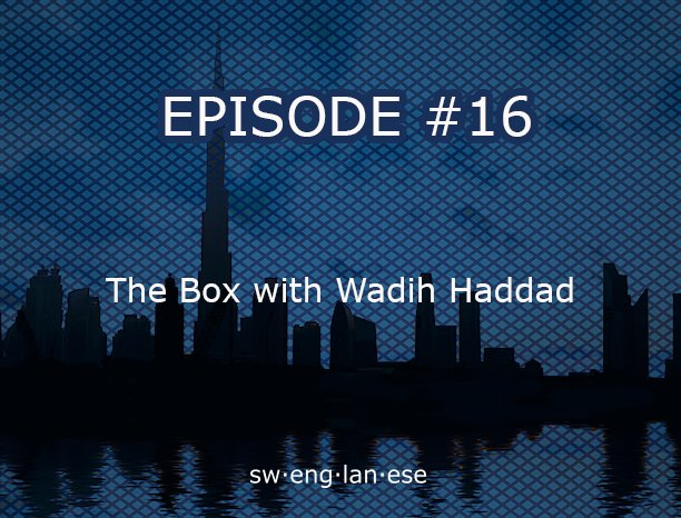 Episode 16 – The Box with Wadih Haddad