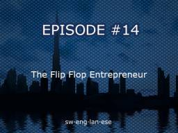 Episode 14 – The Flip Flop Entrepreneur
